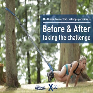 BEFORE & AFTER THE HUMAN TRAINER X50 CHALLENGE