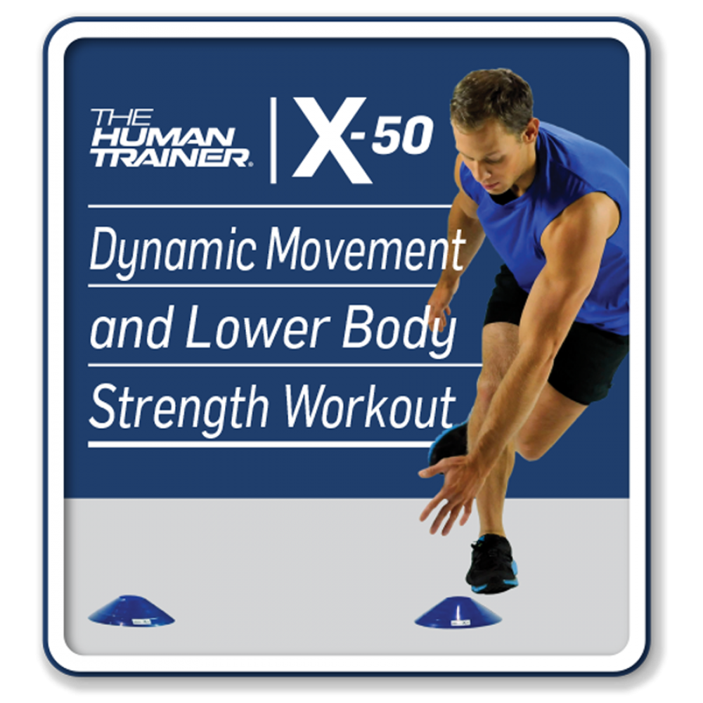 The Human Trainer X-50 Dynamic Movement and Lower Body Strength Workout Streaming On-Demand Workout