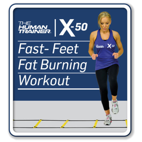 The Human Trainer X-50 Fast Feet Fat-Burning Workout